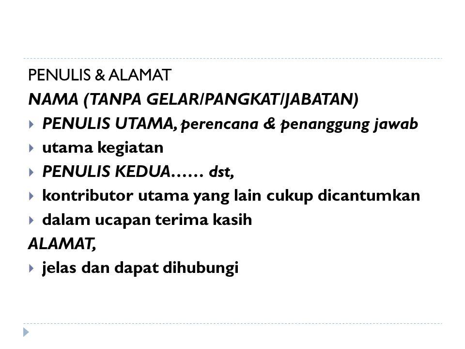 PENULIS & ALAMAT NAMA (TANPA GELAR/PANGKAT/JABATAN) PENULIS UTAMA, perencana & penanggung jawab. utama kegiatan.