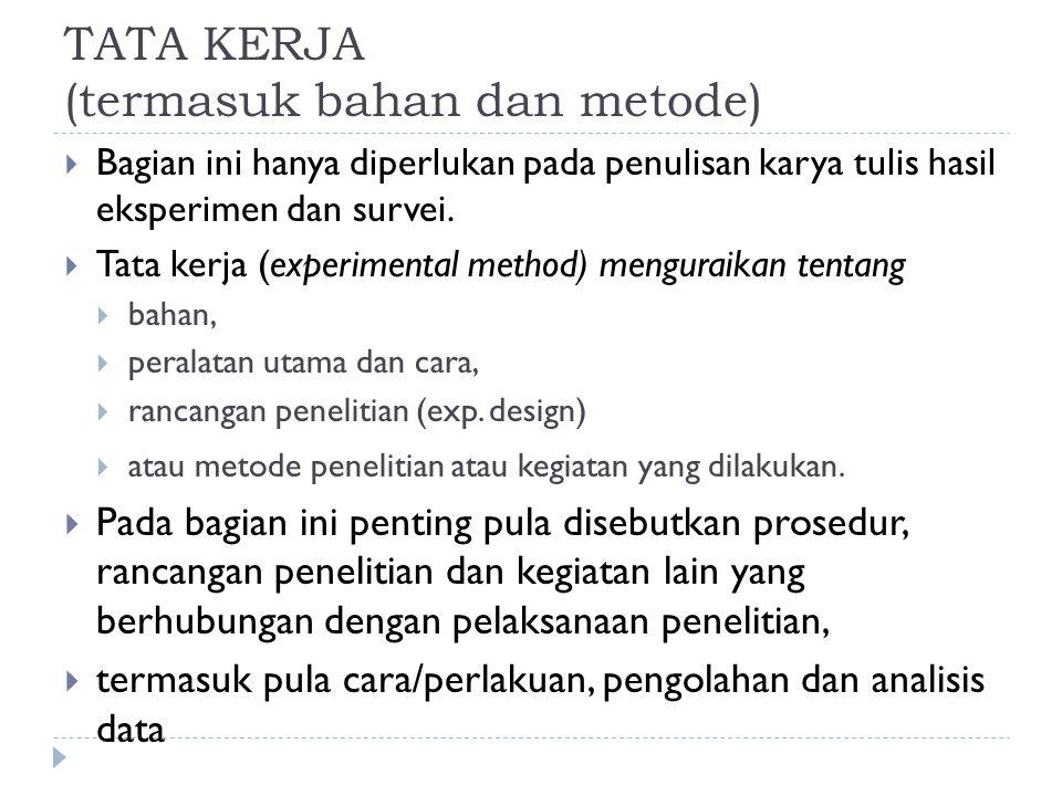 TATA KERJA (termasuk bahan dan metode)