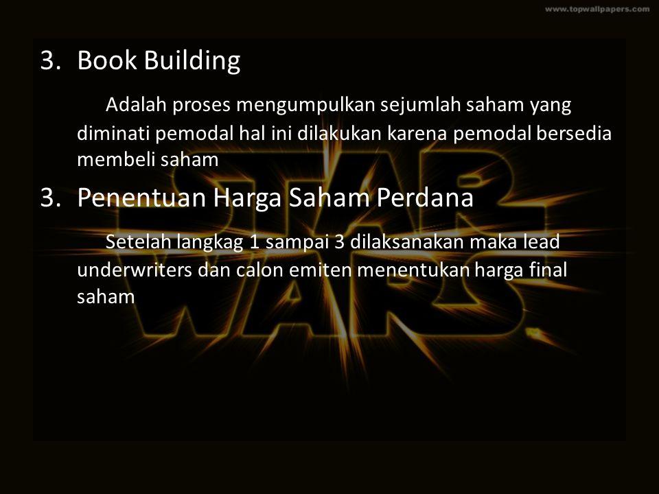 Book Building Adalah proses mengumpulkan sejumlah saham yang diminati pemodal hal ini dilakukan karena pemodal bersedia membeli saham.