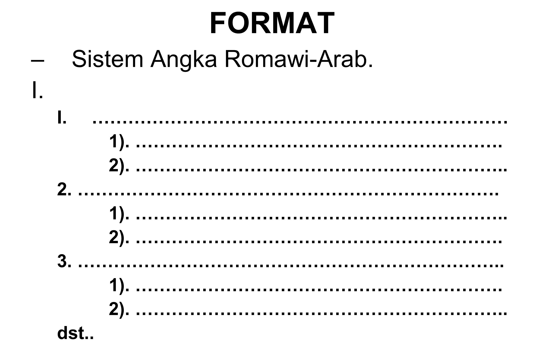 FORMAT Sistem Angka Romawi-Arab. I. ……………………………………………………………