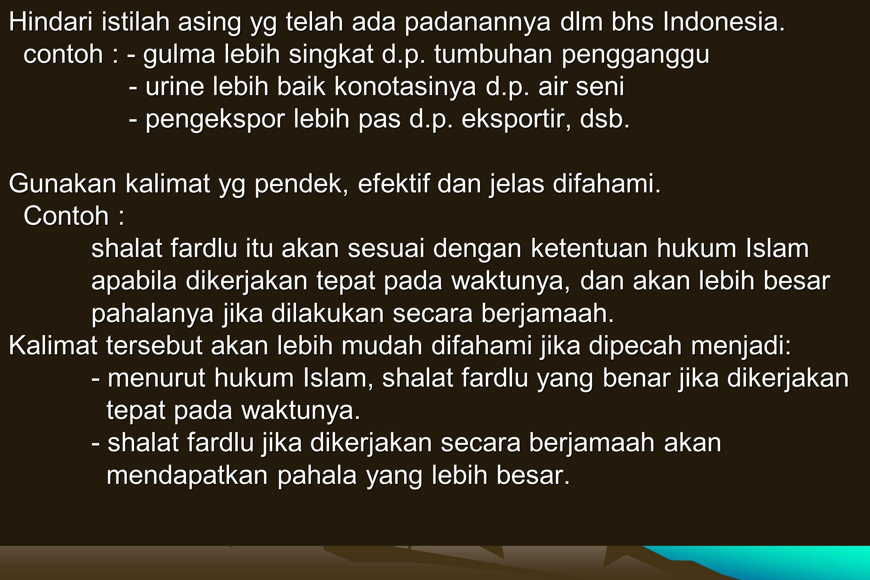Hindari istilah asing yg telah ada padanannya dlm bhs Indonesia