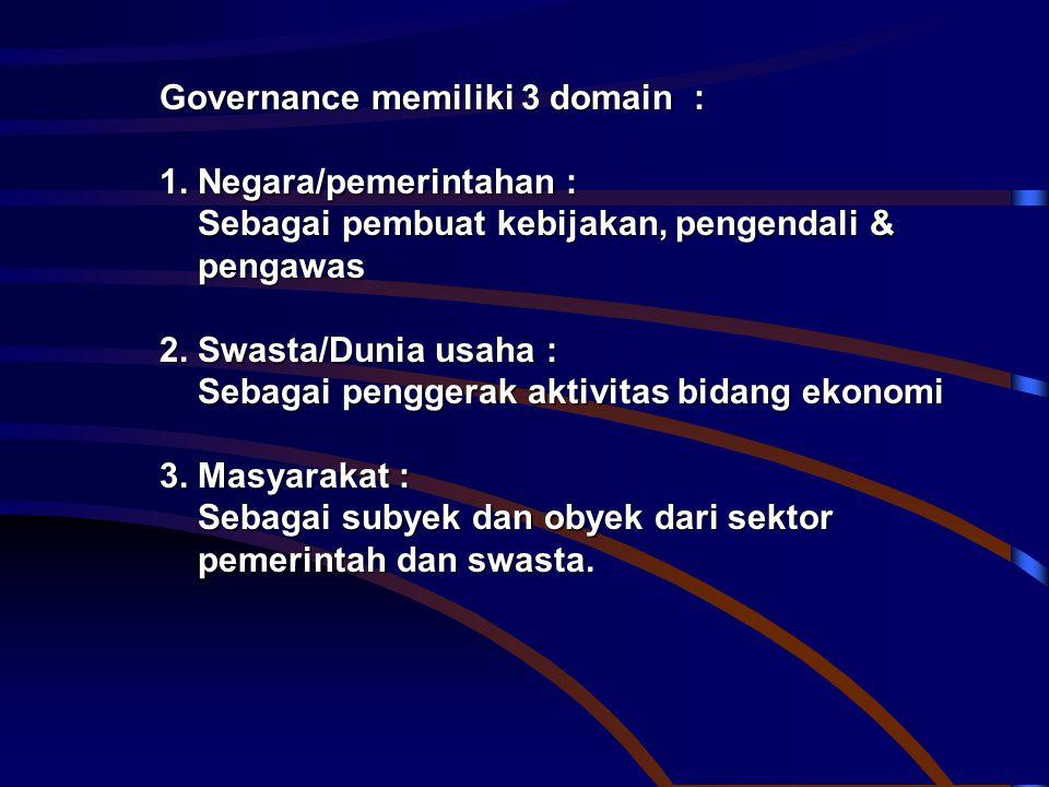 Governance memiliki 3 domain :
