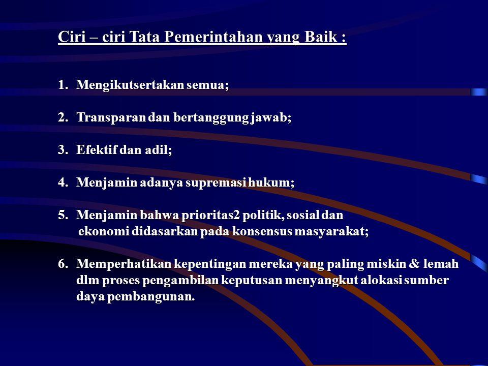 Ciri – ciri Tata Pemerintahan yang Baik :