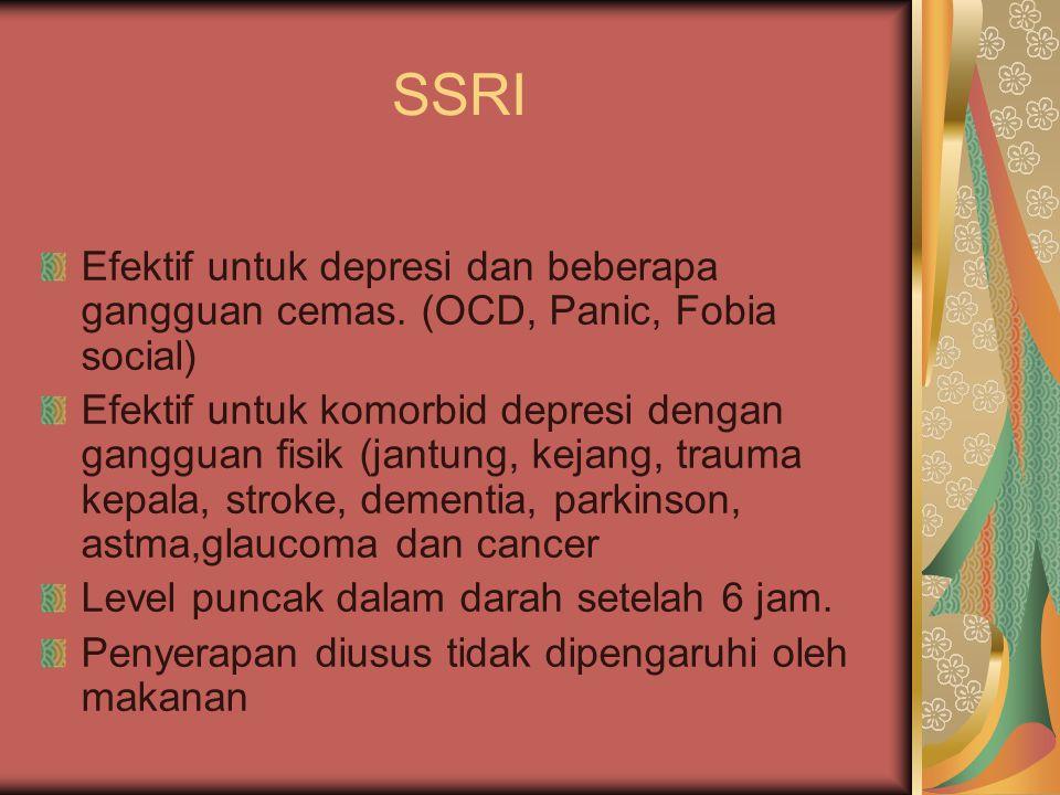 SSRI Efektif untuk depresi dan beberapa gangguan cemas. (OCD, Panic, Fobia social)