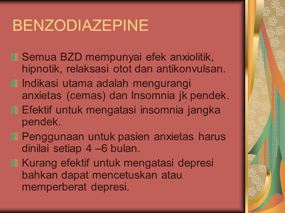 BENZODIAZEPINE Semua BZD mempunyai efek anxiolitik, hipnotik, relaksasi otot dan antikonvulsan.