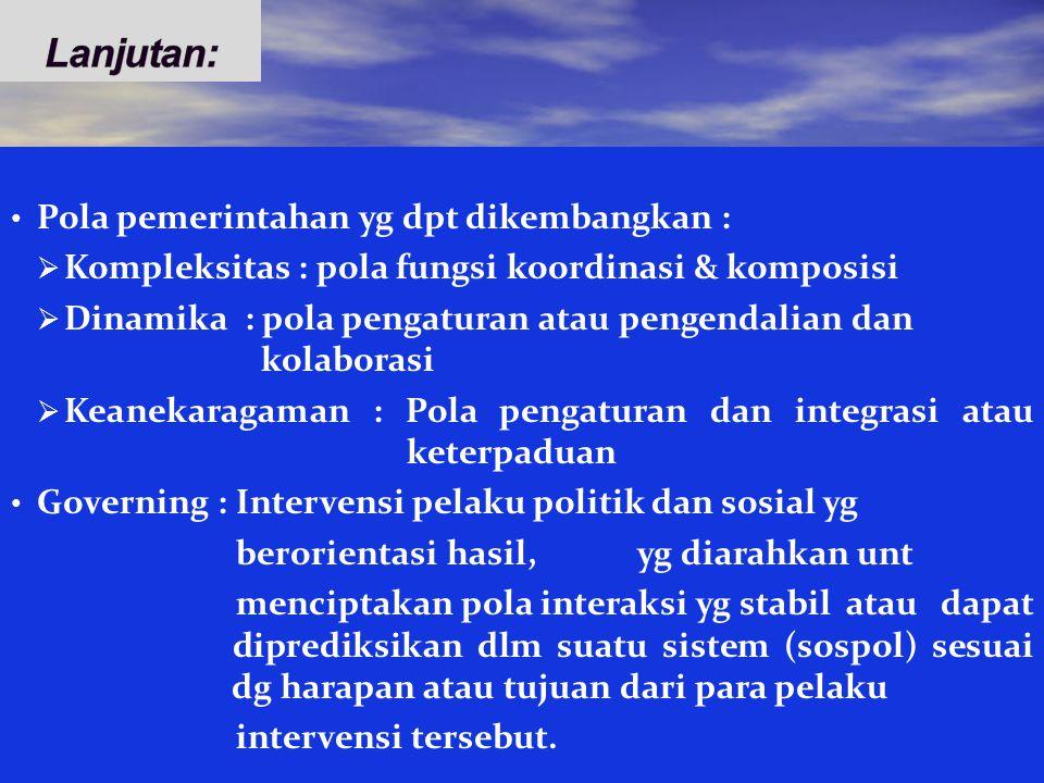 Lanjutan: Pola pemerintahan yg dpt dikembangkan :