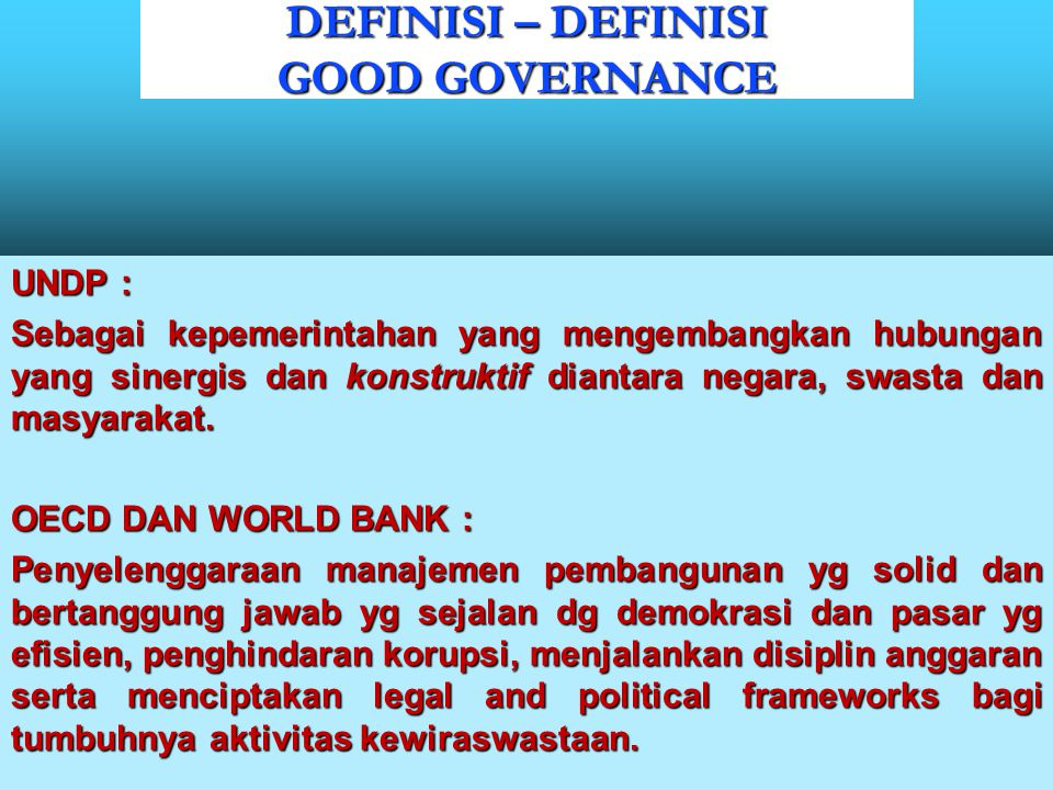 DEFINISI – DEFINISI GOOD GOVERNANCE