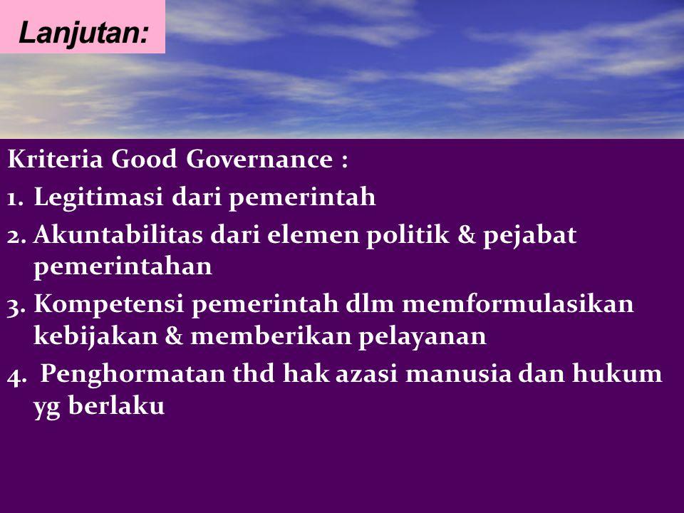 Lanjutan: Kriteria Good Governance : Legitimasi dari pemerintah