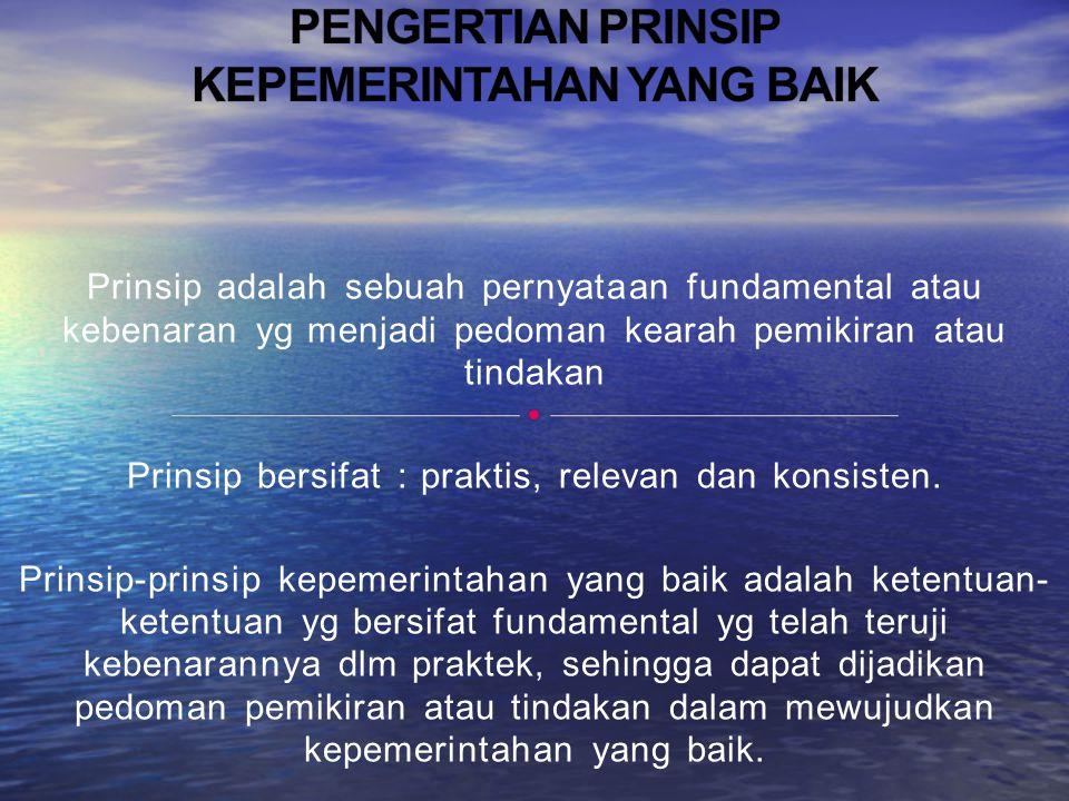 PENGERTIAN PRINSIP KEPEMERINTAHAN YANG BAIK