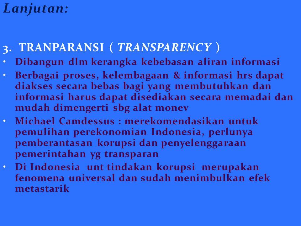 Lanjutan: 3. TRANPARANSI ( TRANSPARENCY )