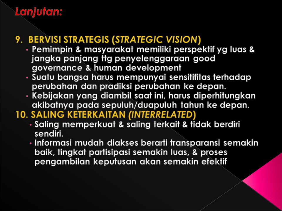 Lanjutan: 9. BERVISI STRATEGIS (STRATEGIC VISION)