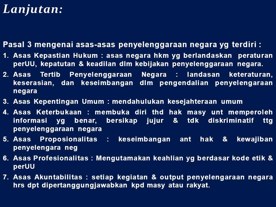 Lanjutan: Pasal 3 mengenai asas-asas penyelenggaraan negara yg terdiri :