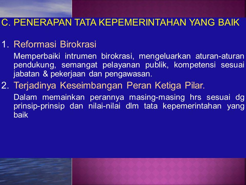 C. PENERAPAN TATA KEPEMERINTAHAN YANG BAIK Reformasi Birokrasi