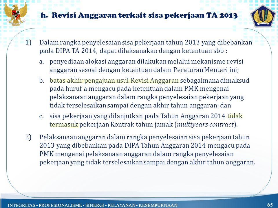 h. Revisi Anggaran terkait sisa pekerjaan TA 2013