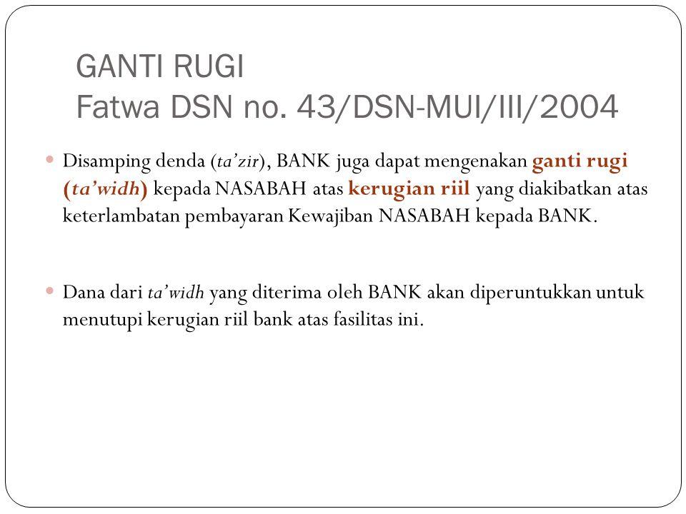 GANTI RUGI Fatwa DSN no. 43/DSN-MUI/III/2004