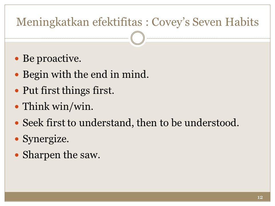 Meningkatkan efektifitas : Covey's Seven Habits