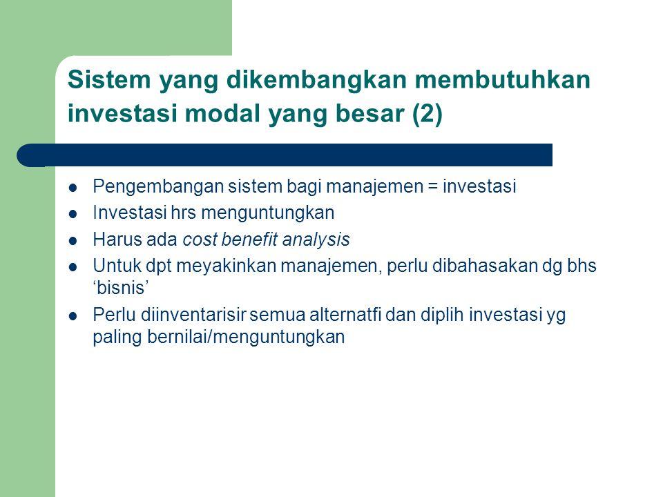 Sistem yang dikembangkan membutuhkan investasi modal yang besar (2)