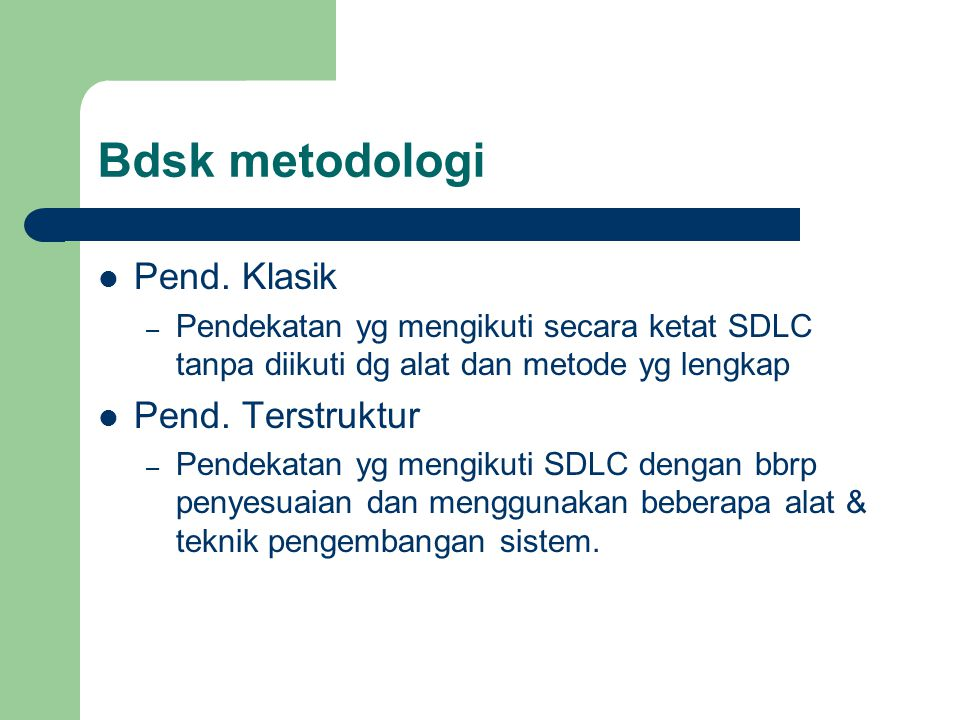 Bdsk metodologi Pend. Klasik Pend. Terstruktur