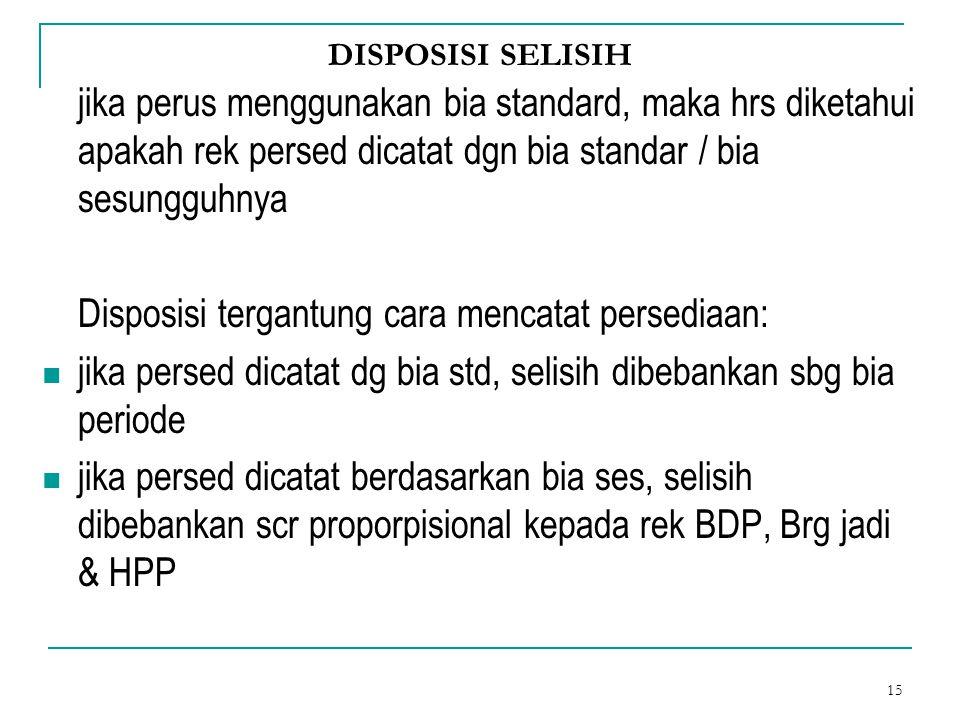 Disposisi tergantung cara mencatat persediaan: