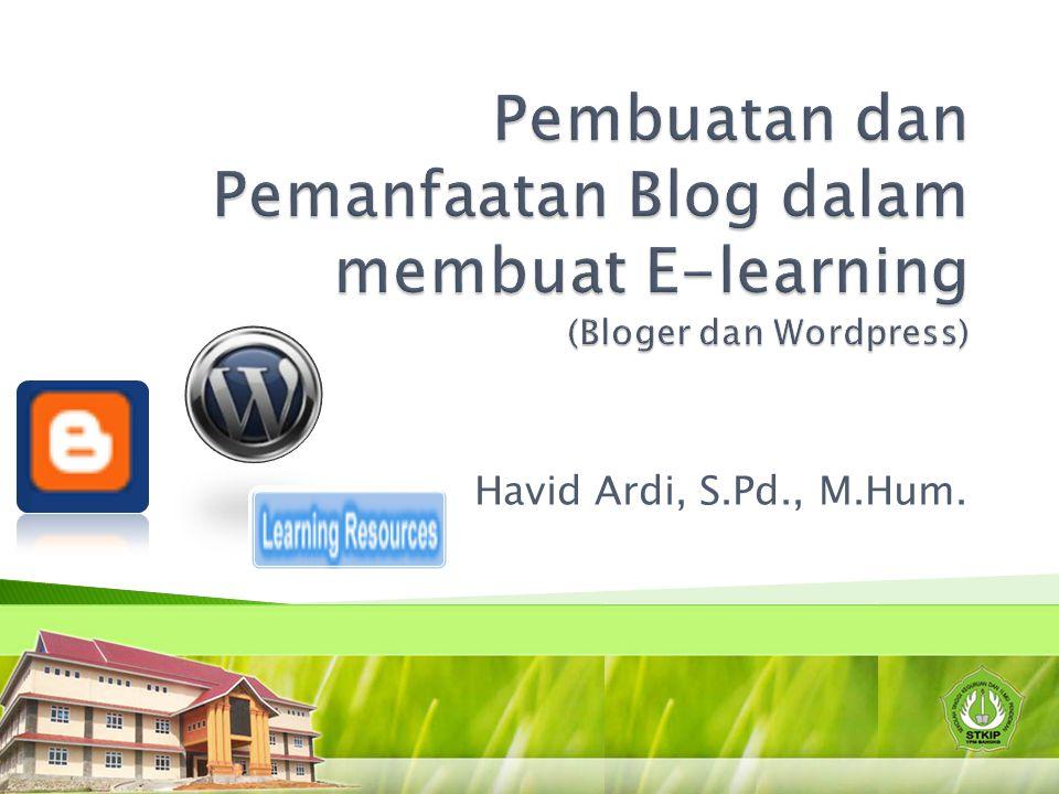Pembuatan dan Pemanfaatan Blog dalam membuat E-learning (Bloger dan Wordpress)
