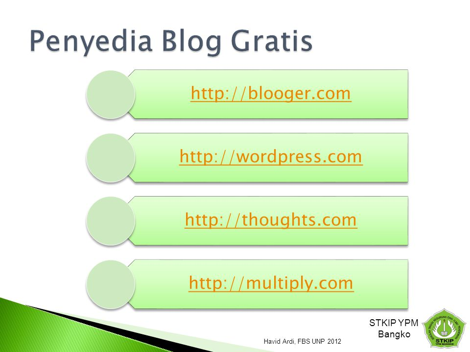 Penyedia Blog Gratis STKIP YPM Bangko Havid Ardi, FBS UNP 2012