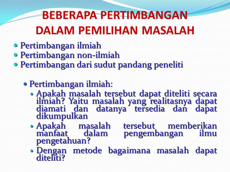 BEBERAPA PERTIMBANGAN DALAM PEMILIHAN MASALAH