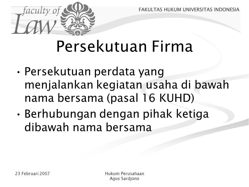 Persekutuan Firma Persekutuan perdata yang menjalankan kegiatan usaha di bawah nama bersama (pasal 16 KUHD)