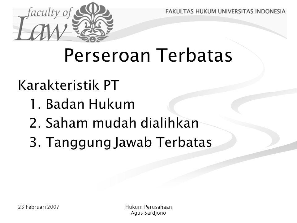 Perseroan Terbatas Karakteristik PT 1. Badan Hukum