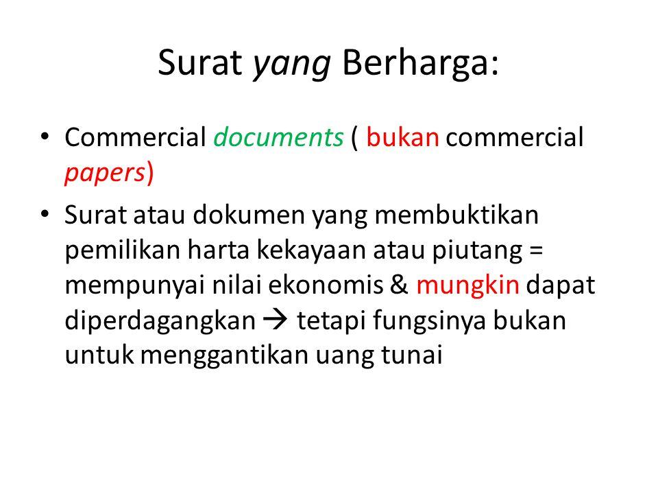 Surat yang Berharga: Commercial documents ( bukan commercial papers)