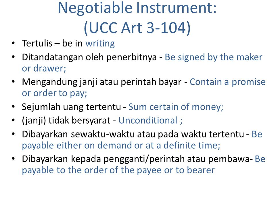 Negotiable Instrument: (UCC Art 3-104)