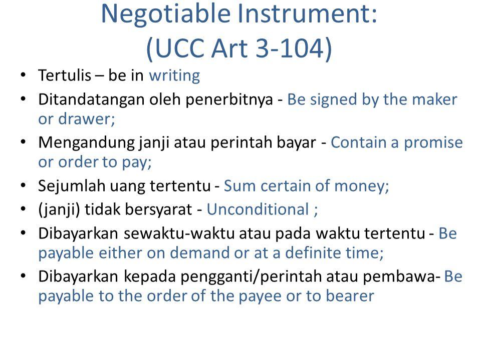 Negotiable Instrument: (UCC Art 3-104)