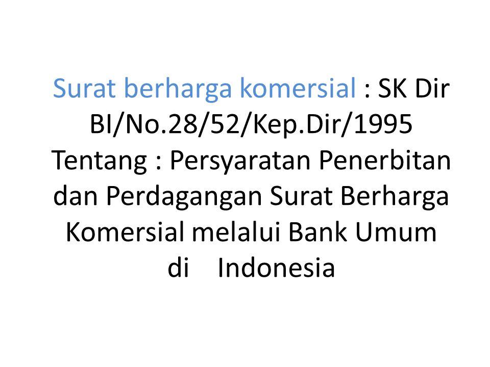 Surat berharga komersial : SK Dir BI/No. 28/52/Kep