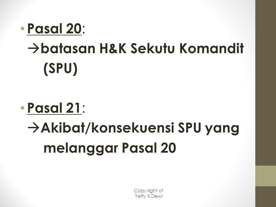 batasan H&K Sekutu Komandit (SPU) Pasal 21: