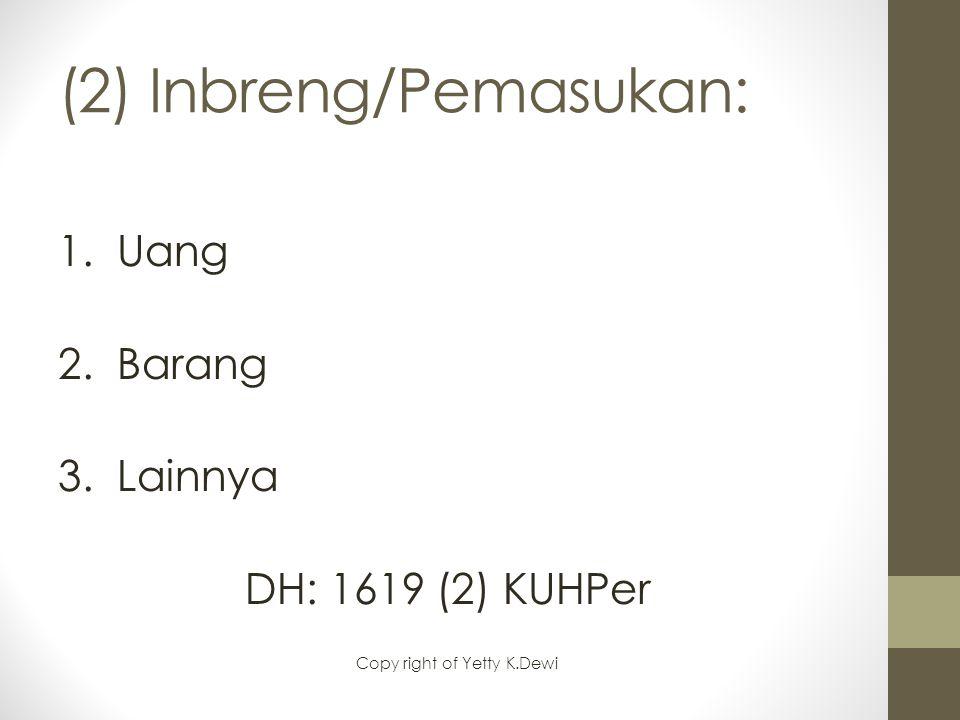 (2) Inbreng/Pemasukan: