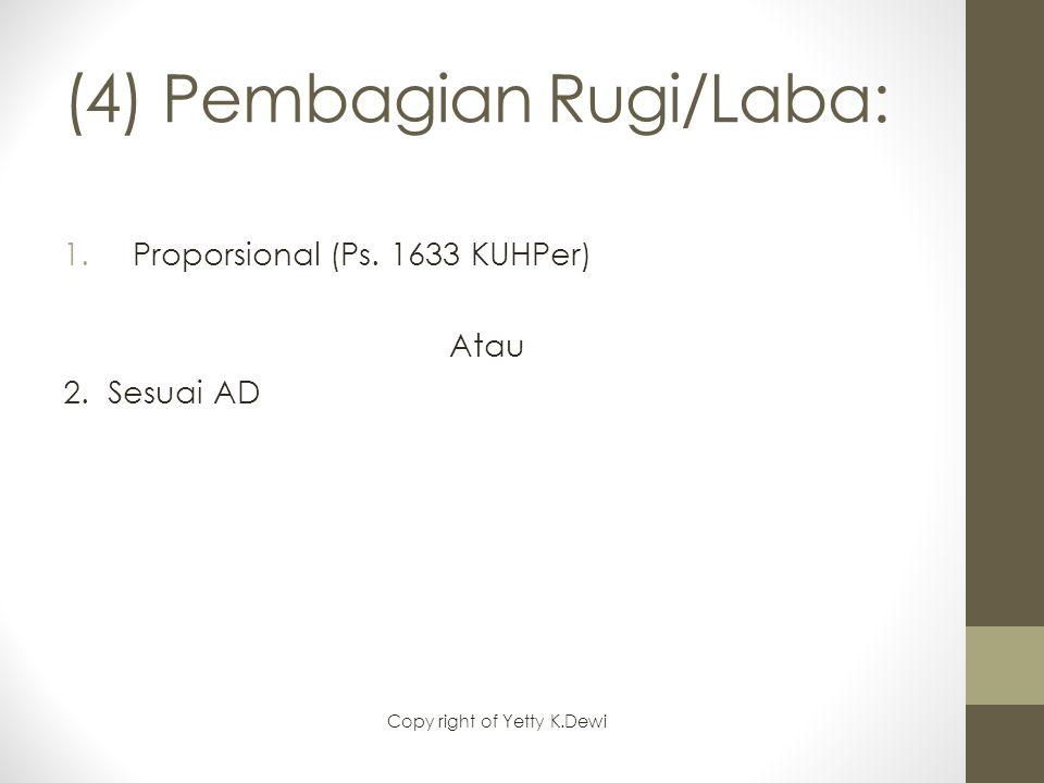 (4) Pembagian Rugi/Laba: