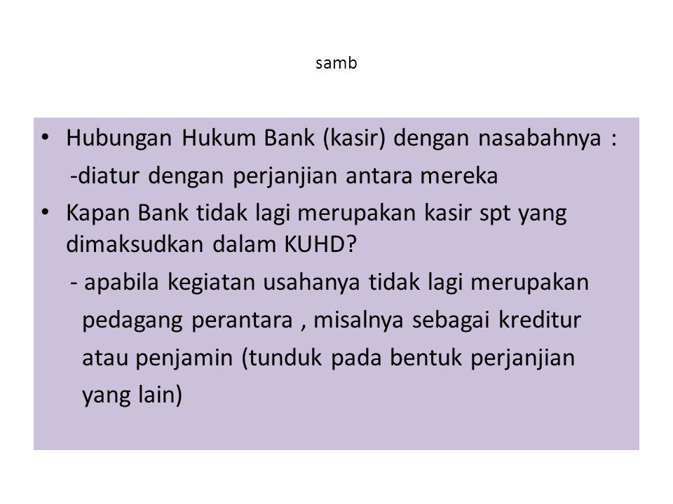 Hubungan Hukum Bank (kasir) dengan nasabahnya :