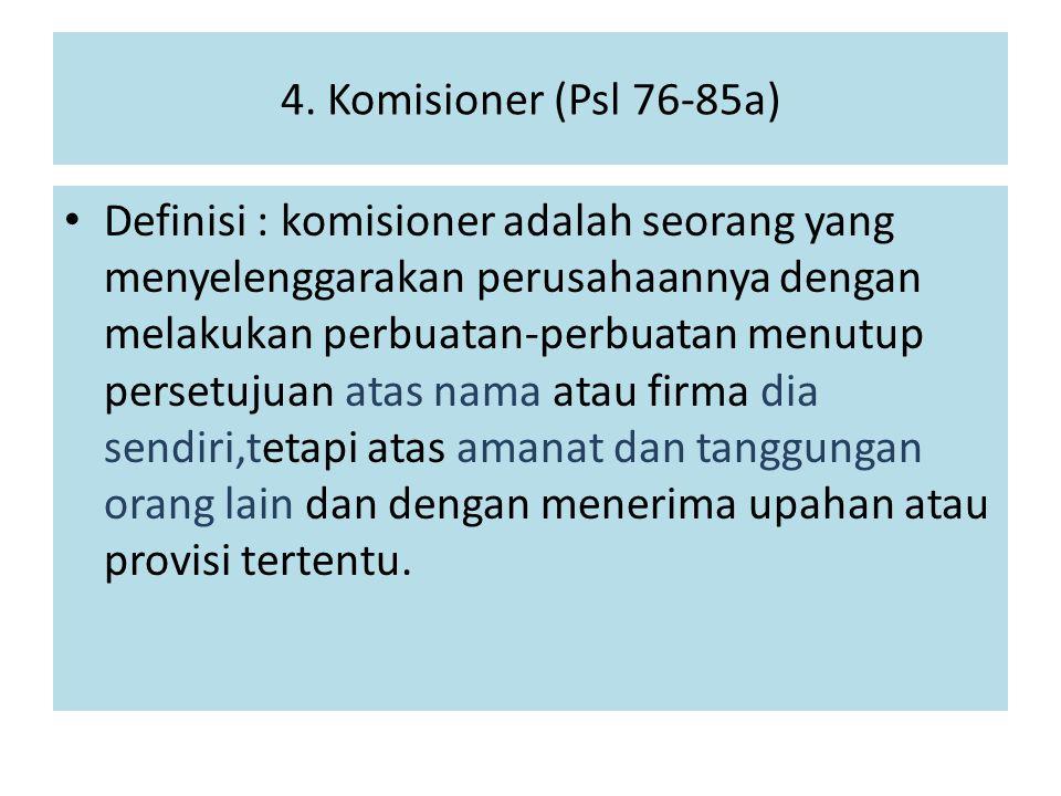 4. Komisioner (Psl 76-85a)