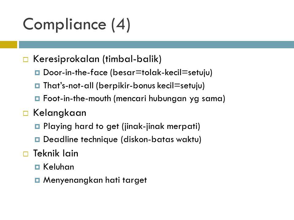 Compliance (4) Keresiprokalan (timbal-balik) Kelangkaan Teknik lain