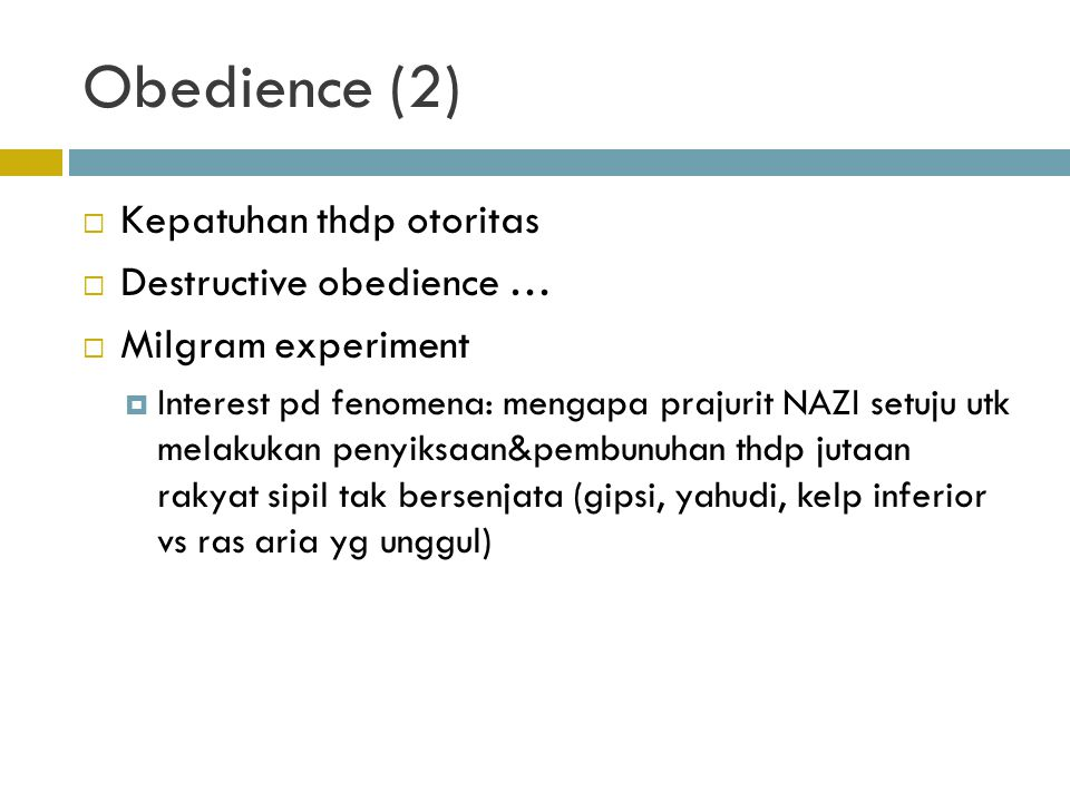 Obedience (2) Kepatuhan thdp otoritas Destructive obedience …