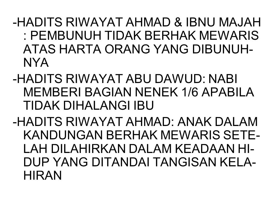 -HADITS RIWAYAT AHMAD & IBNU MAJAH : PEMBUNUH TIDAK BERHAK MEWARIS ATAS HARTA ORANG YANG DIBUNUH-NYA