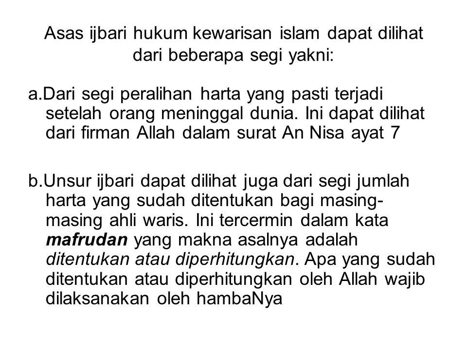 Asas ijbari hukum kewarisan islam dapat dilihat dari beberapa segi yakni: