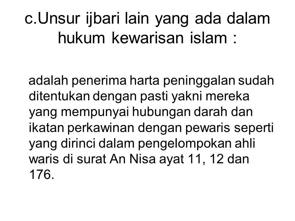 c.Unsur ijbari lain yang ada dalam hukum kewarisan islam :