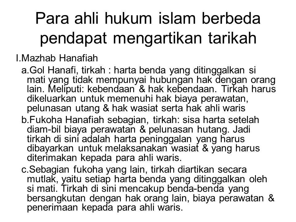 Para ahli hukum islam berbeda pendapat mengartikan tarikah