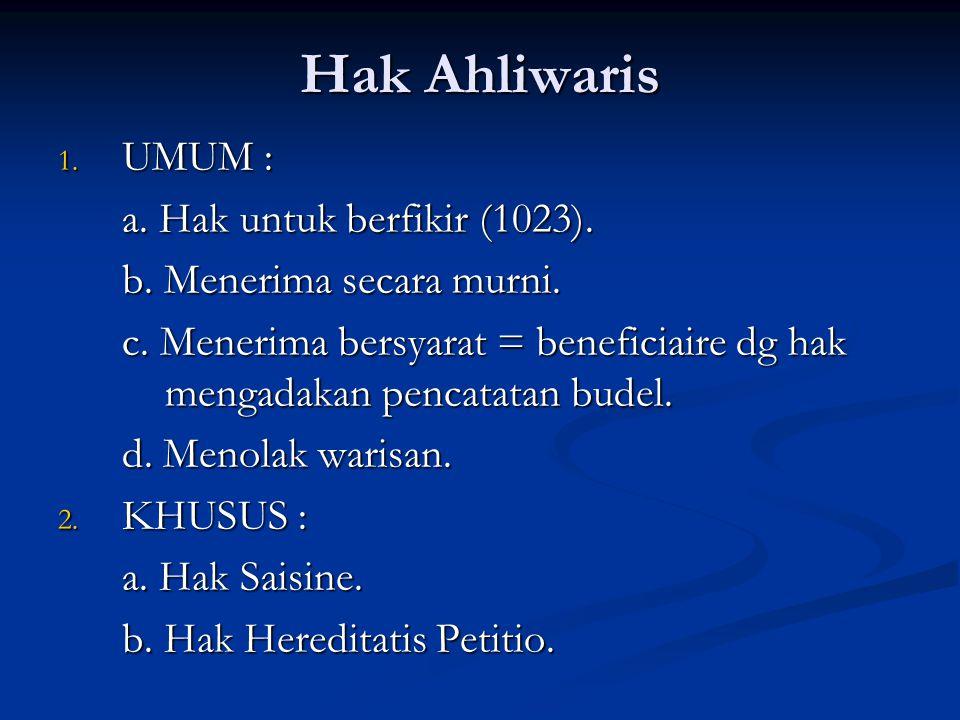 Hak Ahliwaris UMUM : a. Hak untuk berfikir (1023).