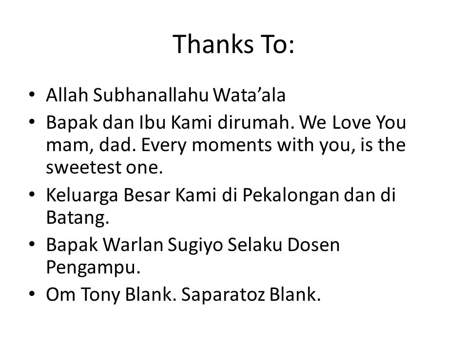 Thanks To: Allah Subhanallahu Wata'ala