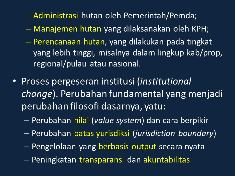 Administrasi hutan oleh Pemerintah/Pemda;