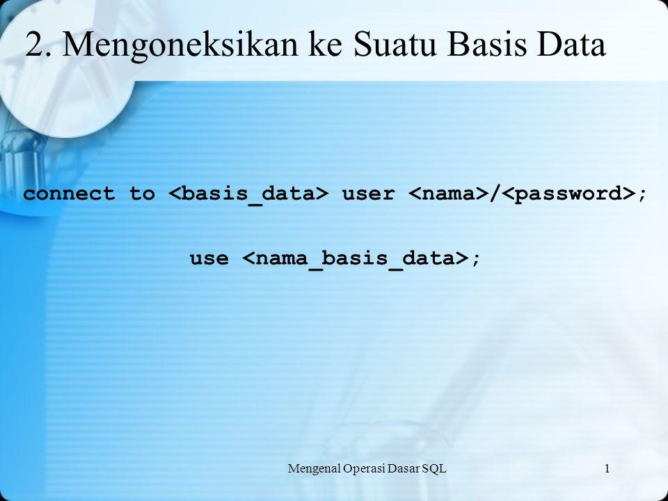 2. Mengoneksikan ke Suatu Basis Data