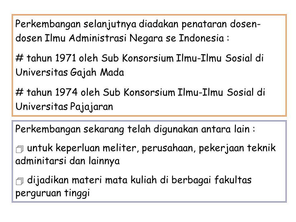 Perkembangan selanjutnya diadakan penataran dosen-dosen Ilmu Administrasi Negara se Indonesia :