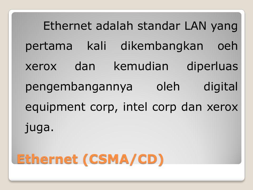 Ethernet adalah standar LAN yang pertama kali dikembangkan oeh xerox dan kemudian diperluas pengembangannya oleh digital equipment corp, intel corp dan xerox juga.
