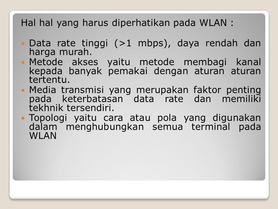 Hal hal yang harus diperhatikan pada WLAN :